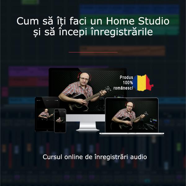 Cursul online de înregistrări audio Cum să îți faci un Home Studio și să începi înregistrările