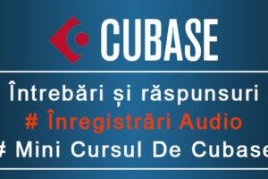 Studio inregistrari audio Întrebări și răspunsuri despre înregistrări audio și MiniCursul de Cubase